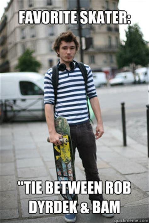 Poser Memes - poser pete favorite skater memes quickmeme