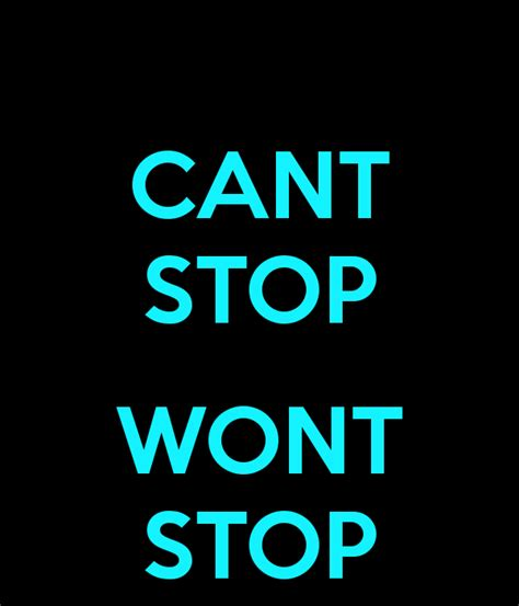 wont stop digging in cant stop wont stop poster mr15killer keep calm o matic