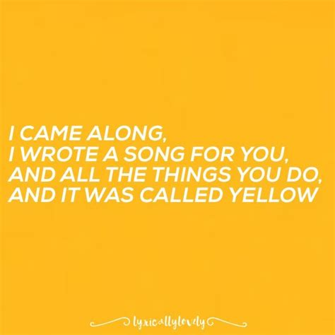 coldplay lyrics yellow best 25 yellow by coldplay ideas on pinterest coldplay