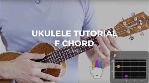 tutorial ukulele youtube ukulele tutorial f chord youtube