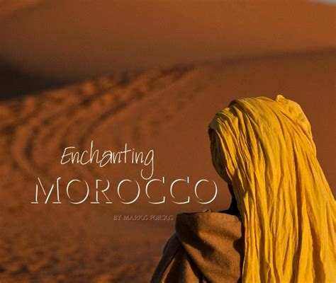 in morocco books enchanting morocco by marios forsos travel blurb books