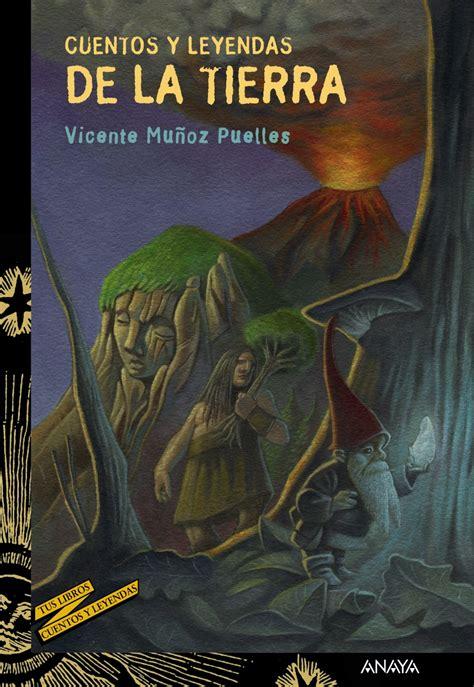 libro cuentos y leyendas de cuentos y leyendas de la tierra anaya infantil y juvenil