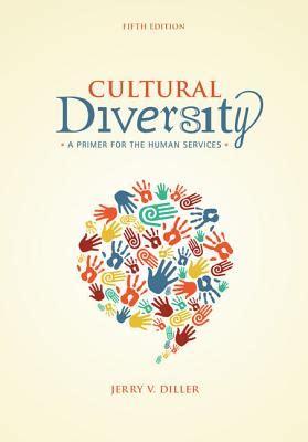 cultural diversity a primer for the human services cultural diversity a primer for the human services book