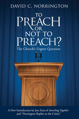 to preach or not to preach s ministry then and now books to preach or not to preach the church s urgent question