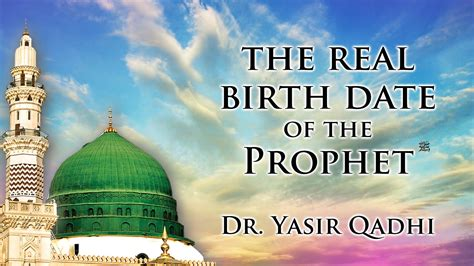 muhammad born date the real birth date of the prophet pbuh dr yasir
