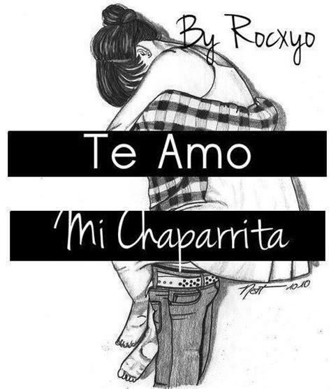 imagenes de te amo chaparrita te amo mi chaparrita frases pinterest tes and te amo