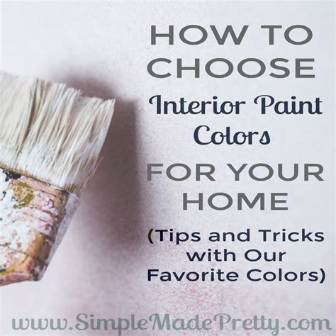 how to choose a house how to choose interior paint colors for your home simple made pretty