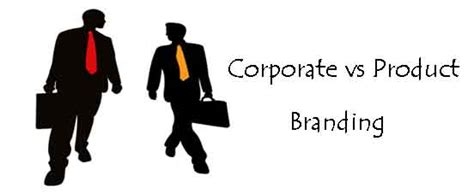 Corporate Versus Mba by Corporate Branding Vs Product Branding Business Article