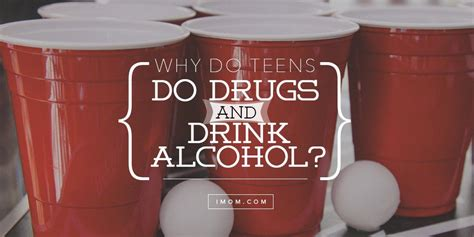 teens  drugs  drink alcohol imom