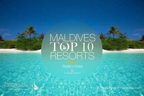 best resort maldives top 10 maldives resorts 2016