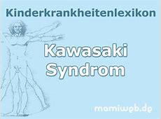 Kawasaki Syndrom bei Kindern - Mamiweb.de Kawasaki Syndrom