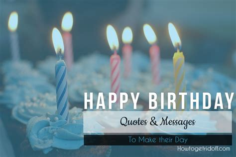 Happy Birthday Quotes For Guys How To Get Rid Off