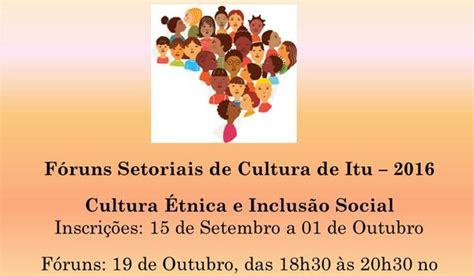 cultura si鑒e social inscri 231 245 es abertas para o f 243 rum quot cultura 201 tnica e inclus 227 o