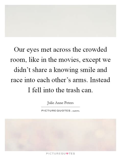the crowded room the crowded room quotes sayings the crowded room picture quotes