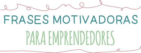 imagenes motivadoras para twitter l 225 minas con frases motivadoras para emprendedores el