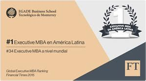 Executive Mba Global Ranking 2015 by Egade Business School Lidera Rankings En M 233 Xico Y Am 233 Rica