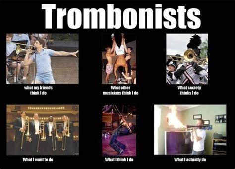 Trombone Memes - tis funny because i play trombone for jazz band geeks