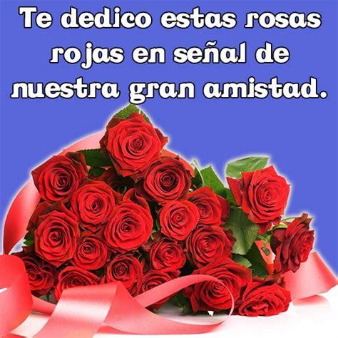 imagenes de flores para un amigo imagenes de rosas con frases de amistad para una amiga