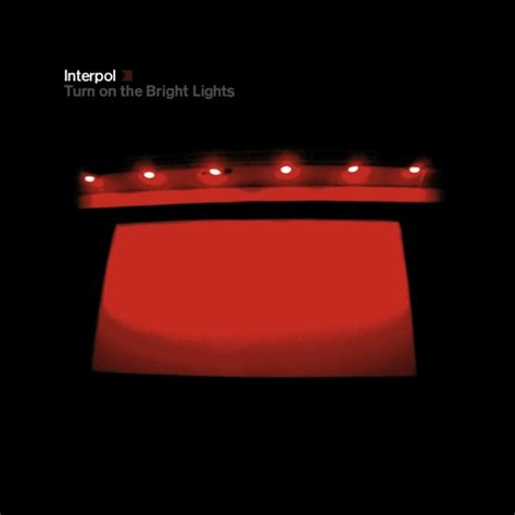 interpol turn on the bright lights interpol turn on the bright lights tabs and chords wiki