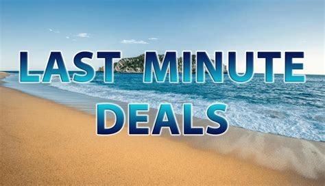 last minute vacation deals traveloni vacations