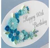 90th Birthday Card Paper Quilling Any Age By PaperDaisyCards