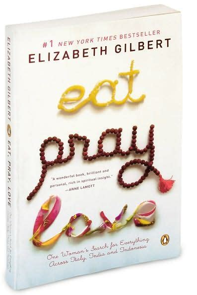 Book Review Eat Pray By Elizabeth Gilbert by Eat Pray Reflections Of A Book Addict