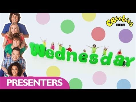 cbeebies: presenters days of the week wednesday youtube
