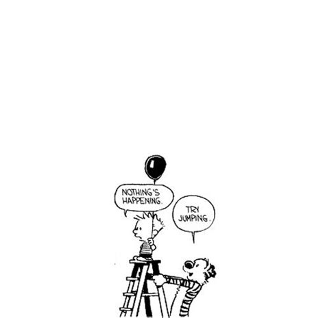 what are the best one liners from calvin and hobbes to be