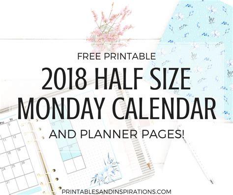 printable calendar half page 2018 free printable half size monday calendar and 2018 planner