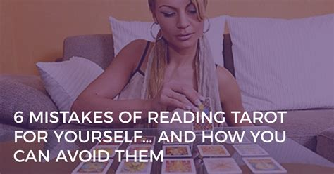tarot for your self six mistakes of reading tarot for yourself biddy tarot blog