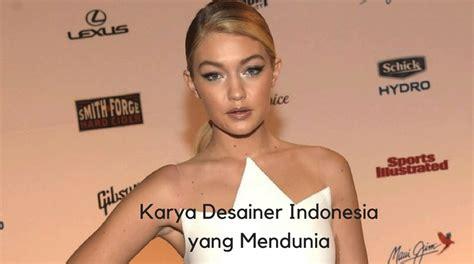 desainer grafis indonesia yang terkenal 10 desainer indonesia yang karyanya diakui dunia