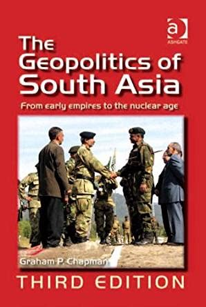 Geopolitics5 Paket 2 Ebook the geopolitics of south asia from early empires to the nuclear age kindle edition by