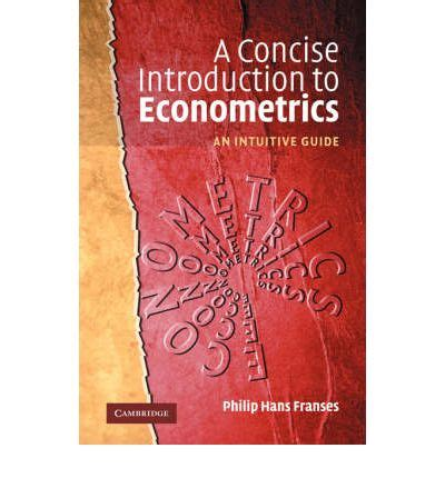 a concise introduction to mathematics fourth edition books a concise introduction to econometrics philip hans