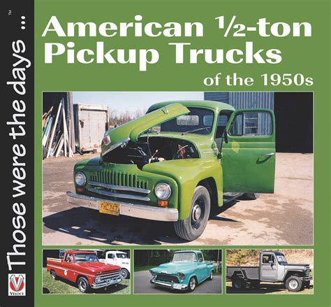 american trucks of the 1950s those were the days books american 1 2 ton trucks of the 1950s by norm mort