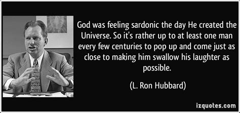 god was feeling sardonic the day he created the universe