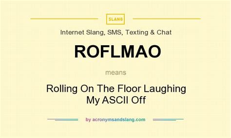 roflmao rolling on the floor laughing my ascii in