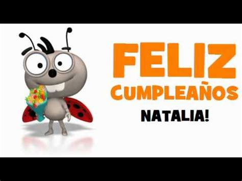 imagenes de feliz cumpleaños naty feliz cumplea 209 os natalia youtube