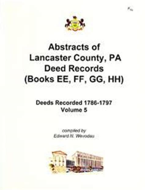 Lancaster Records Abstracts Of Lancaster County Pa Deed Records Volume V