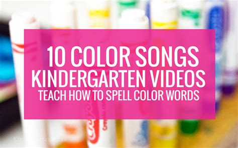 how to spell color 10 color songs to teach how to spell color words