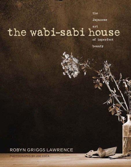 wabi sabi book the world s catalog of ideas