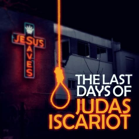 the last days of judas iscariot play plot characters