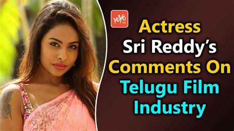 In Telugu Industry by Sri Reddy S Sensational Comments On Telugu