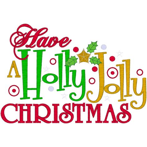 have a jolly holiday with have a holly jolly christmas merry christmas