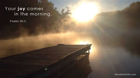 in the morning your comes in the morning psalm 30 5 sensiblefaith