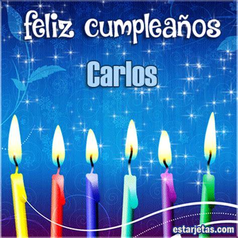 imagenes feliz cumpleaños juan carlos feliz cumplea 241 os carlos te amo mi amor im 225 genes gifs de