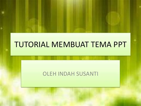 tutorial membuat game powerpoint tutorial membuat tema ppt oleh indah susanti
