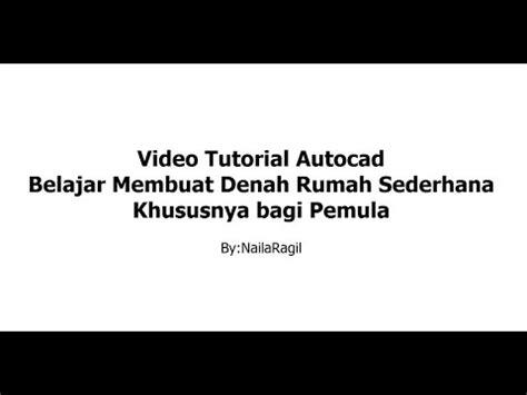 tutorial autocad 2007 pemula video tutorial autocad 2007 cara membuat denah rumah 2d