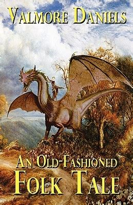 fashioned tales books an fashioned folk tale by valmore reviews