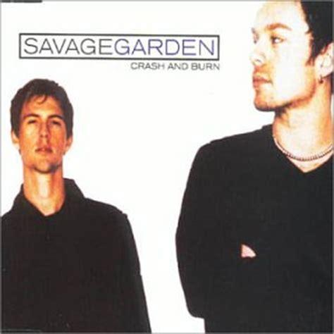 Savage Garden Crash And Burn by Savage Garden Crash Burn Pt 2