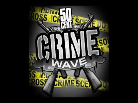 crime wave 50 cent crime wave by 50 cent clean cdq high quality 50 cent